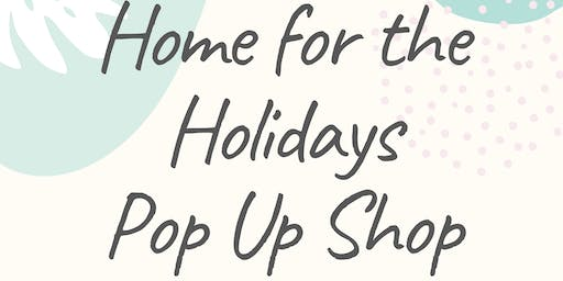 2019 Home for the Holidays Pop Up Shop