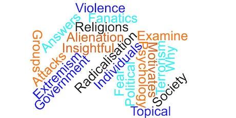 Understanding Terrorism; An Insight into Radicalisation tickets