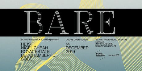 SCAPE INVASION X SGMUSO presents: bare. tickets