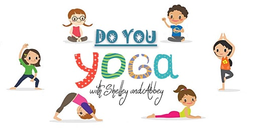 Children's Party: (K-2)Do YOU Yoga with Shelley, Abbey and a Special Guest!