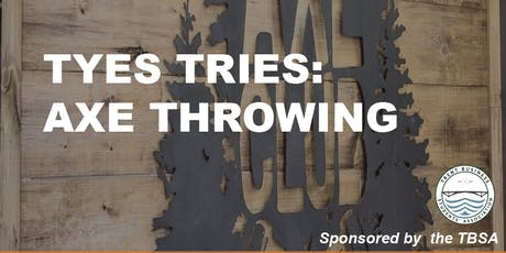 TYES Tries: Axe Throwing tickets