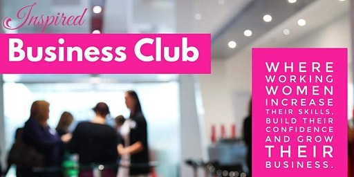 Inspired Business Club Workshop  - Jan to Mar 2020