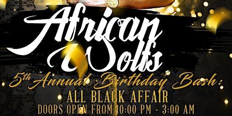 African Wolf's 5th Annual Capricorn Birthday Bash: All Black Affair tickets
