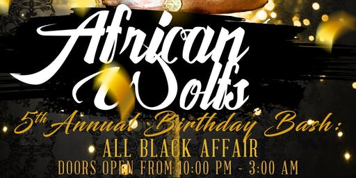 African Wolf's 5th Annual Capricorn Birthday Bash: All Black Affair