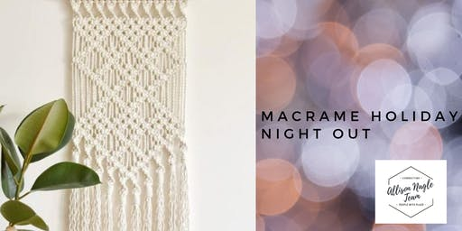 Macrame Holiday Night Out