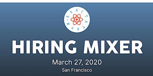 Hiring Mixer - Reactathon 2020 San Francisco