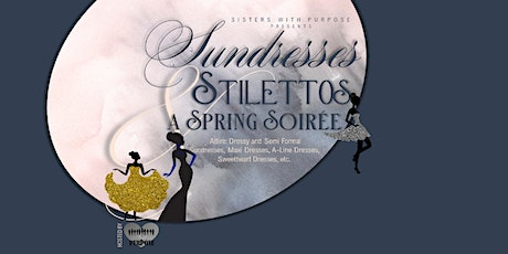 SUNDRESSES and STILETTOS, A SPRING SOIRÉE tickets