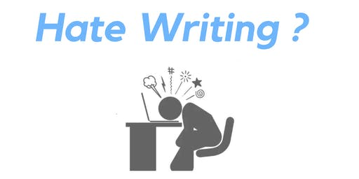 Hate Writing? You are not alone.