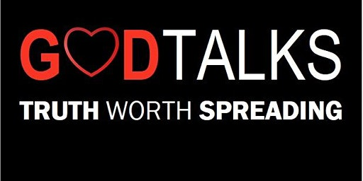 G❤DTALKS:  Truth Worth Sharing