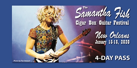 Samantha Fish Cigar Box Guitar Festival - New Orleans / 4-Day Pass tickets