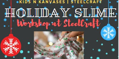 Holiday Slime Workshop at SteelCraft!