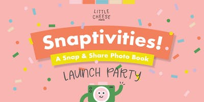 "Little Cheese ""Snaptivities!"" Book Launch Party"