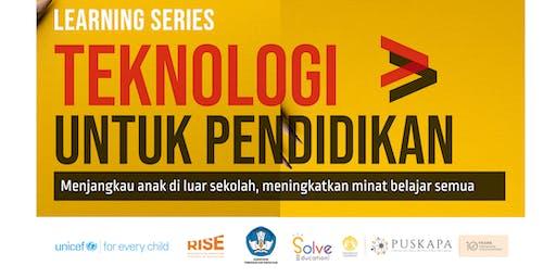 Learning Series: Teknologi untuk Pendidikan-Menjangkau anak di luar sekolah