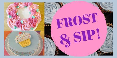 Frost & Sip & Pizza - Cake Decorating Party! tickets