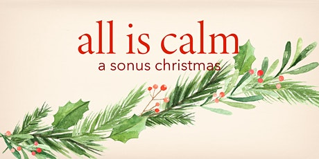 All Is Calm: A SONUS Christmas tickets