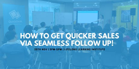 How To Get Quicker Sales Via Seamless Follow Up! tickets