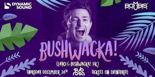 Bushwacka! @ Subrosa 26th December