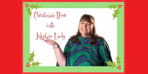 Christmas Hour with Jukebox Lady