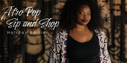 Afro Pop Sip and Shop Holiday Edition