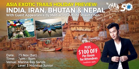 Asia Exotic Trails Holiday Preview: India, Iran, Bhutan & Nepal With Guest Appearance by Mediacorp Artiste Shaun Chen tickets