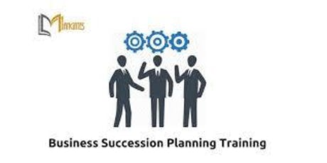 Business Succession Planning 1 Day Training in Montreal tickets
