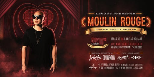 Moulin Rouge | Legacy Nightclub Themed Party Series With DJ Lucky Lou