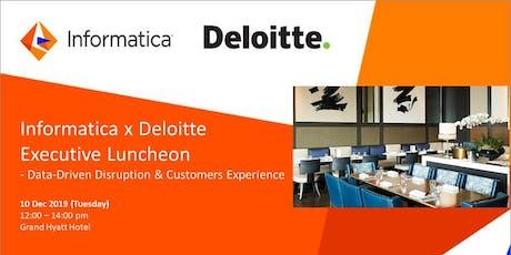 Informatica x Deloitte Executive Luncheon (10 Dec 2019) tickets