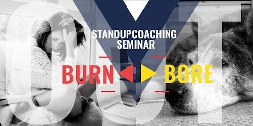 StandUpCoaching Seminar| Burn-Out <•> Bore-Out