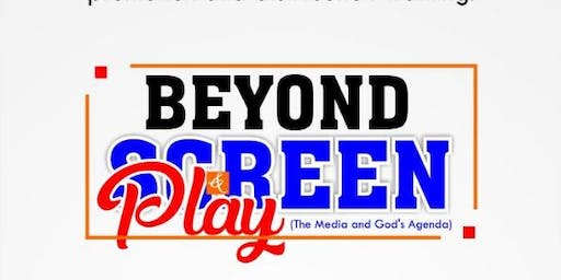 Beyond Screen and Play (the Media and God's Agenda)