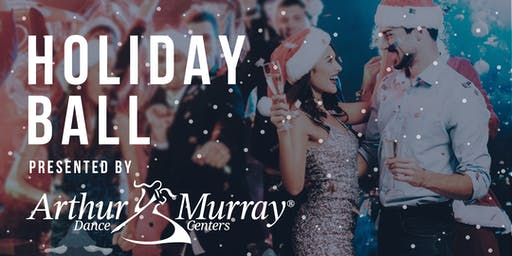 HOLIDAY BALL presented by Arthur Murray Dance Center