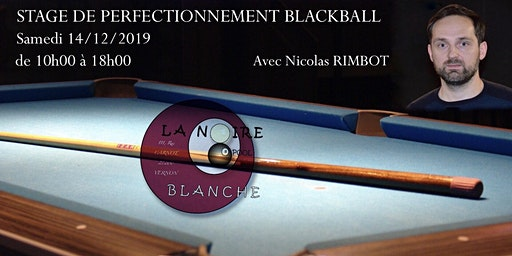 STAGE DE PERFECTIONNEMENT BLACKBALL-Nicolas RIMBOT