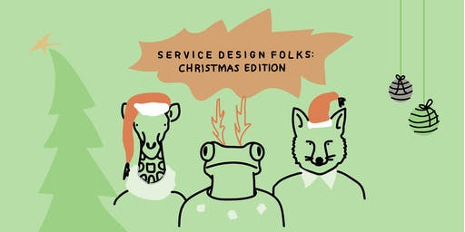 Service Design folks: Christmas Edition