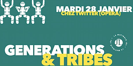 Generations & Tribes : Matinale Journal du Luxe tickets