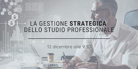 La gestione strategica dello Studio Professionale biglietti