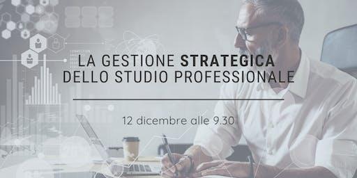 La gestione strategica dello Studio Professionale