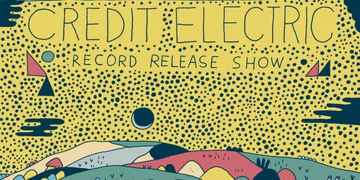 Credit Electric (record release) • Dawn Riding • Harrison Basch