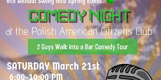 Comedy Night - 6th Annual Swing into Spring Event