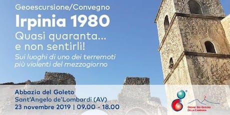 Geoescursione Convegno: Irpinia 1980: quasi quaranta... e non sentirli! biglietti