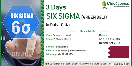 Six Sigma Green Belt 3 Days Workshop by MindCypress at Doha, Qatar tickets
