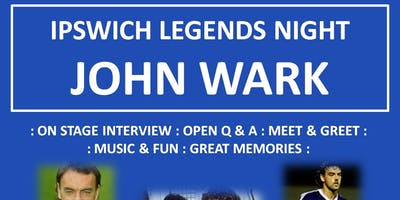 IPSWICH LEGENDS NIGHT - John Wark