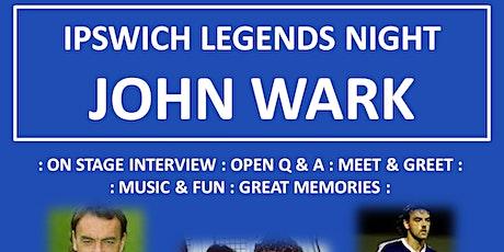 IPSWICH LEGENDS NIGHT - John Wark tickets