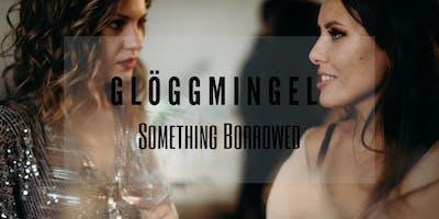 Glöggmingel x Something Borrowed