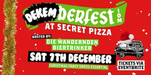 DekemberFest @ Secret Pizza