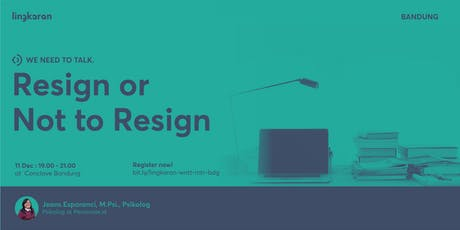 Resign or Not to Resign tickets