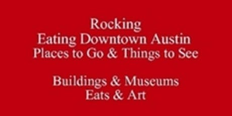Places to Go Austin baesoe Food Tour Rocking Eating Downtown Austin & Things to See, Visiting Festivals & Events or Living in Austin, iP Clickable PDF			   tickets