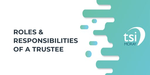 Roles & Responsibilities of a Trustee