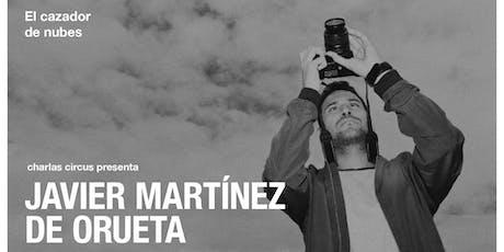 """Javier Martínez de Orueta: """"El cazador de nubes"""" entradas"""