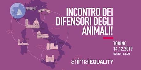 Incontro dei Difensori degli Animali a Torino biglietti