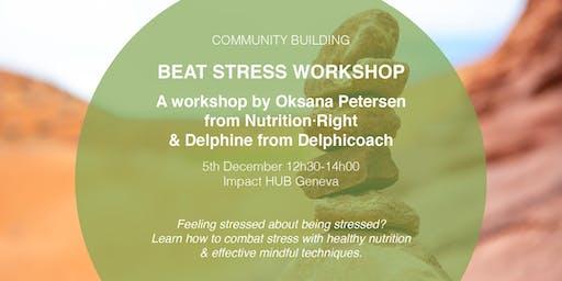 Beat The Stress Workshop