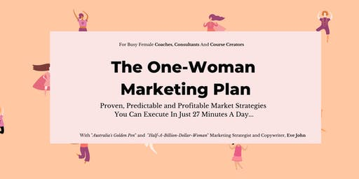 The One-Woman Marketing Plan - Creating a profitable 2020